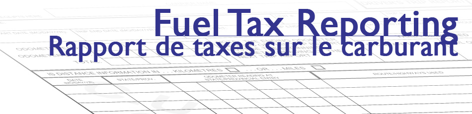 Client data requirements for fuel tax reportingConditions pour rapporter le taxe carburant